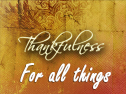 Thankfulness For All Things